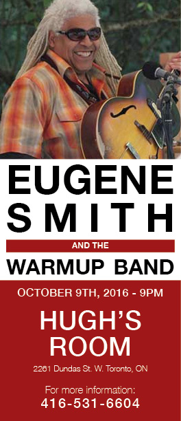 Eugene Smith and the Warm-up Band - Oct. 9,2016 - HUGH's ROOM Toronto